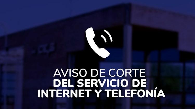 Corte de servicio de Internet y telefonía